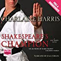 Shakespeare's Champion (       UNABRIDGED) by Charlaine Harris Narrated by Julia Gibson