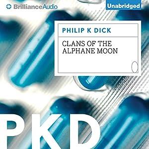Clans of the Alphane Moon | [Philip K. Dick]