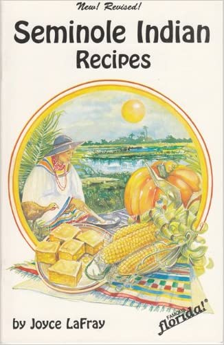 Seminole Indian Recipes (Famous Florida!)