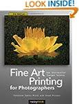 Fine Art Printing for Photographers:...