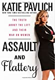 img - for Assault and Flattery: The Truth About the Left and Their War on Women book / textbook / text book