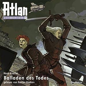 Balladen des Todes (Atlan Zeitabenteuer 10) Hörbuch