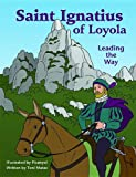 img - for Saint Ignatius of Loyola: Leading the Way book / textbook / text book