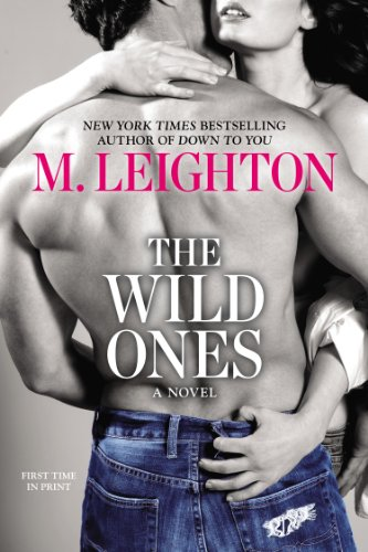 The Wild Ones (A Wild Ones Novel) by M. Leighton