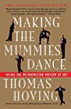 img - for Making the Mummies Dance: Inside the Metropolitan Museum of Art by Hoving, Thomas (1994) Paperback book / textbook / text book