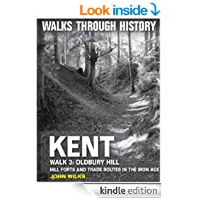 Walks Through History: Kent. Walk 3. Oldbury Hill. Hill forts and trade routes in the Iron Age