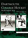 img - for Dartmouth College Hockey: Northern Ice (Images of Sports) book / textbook / text book