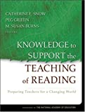 img - for Knowledge to Support the Teaching of Reading: Preparing Teachers for a Changing World 1st (first) Edition published by Jossey-Bass (2005) book / textbook / text book