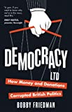 Democracy Ltd: How Money and Donations Corrupted British Politics