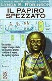 Il papiro spezzato. Le indagini del principe Meren alla corte di Tutankhamon vol. 3 (885020311X) by Lynda S. Robinson
