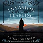 The Invasion of the Tearling: A Novel...