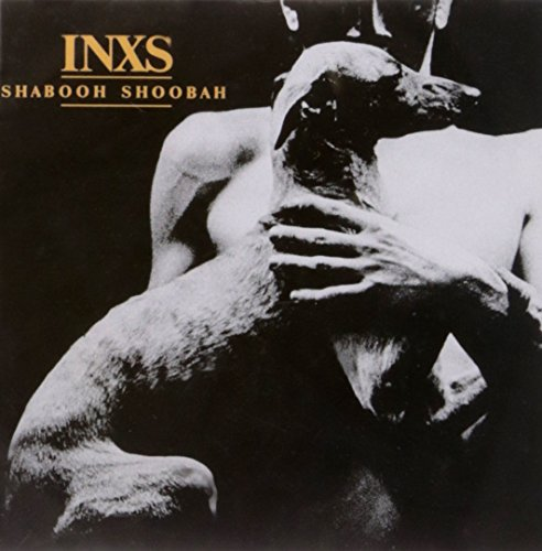 INXS - Shabooh Shoobah (Remastered) - Zortam Music