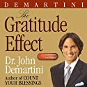 The Gratitude Effect (       UNABRIDGED) by John F. Demartini Narrated by Erik Synnestvetd