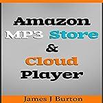 Amazon MP3 Store and Cloud Player: Enjoy Music Wherever You Go! | James J Burton