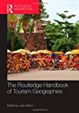 The Routledge Handbook of Tourism Geographies (Advances in Tourism)