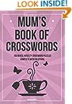 Mum's Book Of Crosswords: 100 novelty...