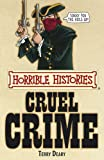 img - for Cruel Crime (Horrible Histories) book / textbook / text book