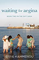 Waiting For Aegina (The Gift Saga) (Volume 2)