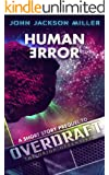 Human Error: A Short Story Prequel to Overdraft: The Orion Offensive