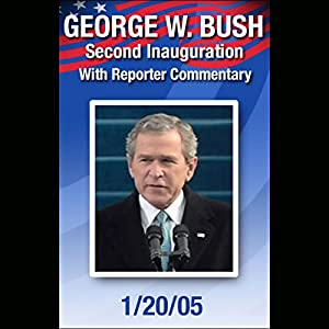 George W. Bush Second Inauguration with Reporter Commentary (1/20/05) Speech