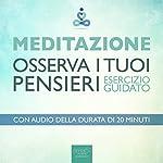 Meditazione - Osserva i tuoi pensieri (Esercizio guidato) | Paul Green