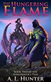 The Hungering Flame (The Songreaver's Tale series Book 2)