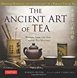img - for The Ancient Art of Tea: Wisdom From the Old Chinese Tea Masters book / textbook / text book