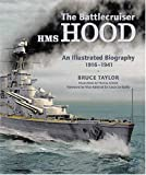 Battlecruiser HMS Hood: An Illustrated Biography 1916-1941