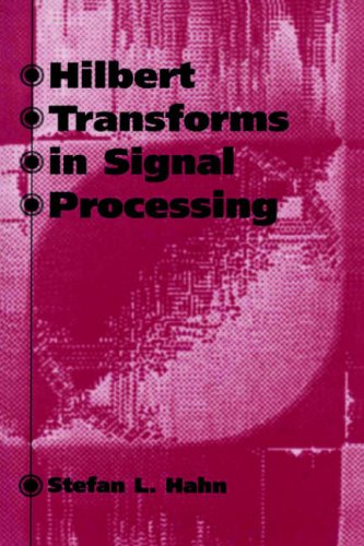 Hilbert Transforms In Signal Processing (Artech House Signal Processing Library)