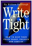 Write Tight: How to Keep Your Prose S...