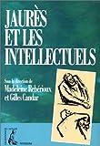 echange, troc Madeleine Rebérioux, Gilles Candar - Jaurès et les intellectuels