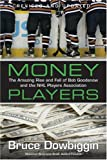 Money Players: The Amazing Rise & Fall of Bob Goodenow and the NHL Players Association