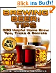 Brewing Beer: Tips (300 Helpful Homeb...