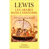 Les Arabes dans l&#39;histoirepar Bernard Lewis