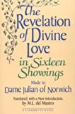 The Revelation of Divine Love in Sixteen Showings Made to Dame Julian of Norwich (0892436387) by Julian of Norwich