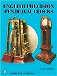 English Precision Pendulum Clocks (Sc...