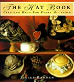 The Hat Book: Creating Hats for Every Occasion