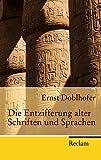 Die Entzifferung alter Schriften und Sprachen (Reclam Taschenbuch)