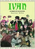 img - for Ivan: Stories of Old Russia (Oxford Myths and Legends) book / textbook / text book