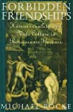 img - for Forbidden Friendships : Homosexuality and Male Culture in Renaissance Florence (Studies in the History of Sexuality) by Michael Rocke (1996-10-31) book / textbook / text book
