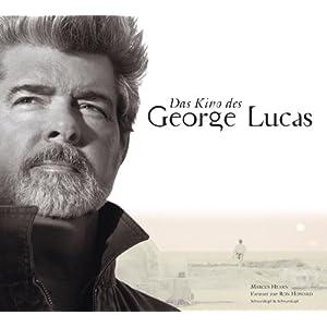 Das Kino des George Lucas. Vorwort von Ron Howard