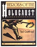 img - for Heroes Of The Holocaust (Holocaust (Twenty-First Century)) book / textbook / text book