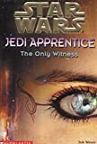"The Only Witness ( "" Star Wars "" Jedi Apprentice) (0439979226) by Watson, Jude"
