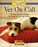 Vet on Call : Home Remedies for Common Concerns : Behavior, Grooming, Sickness (1579540481) by Matthew Hoffman