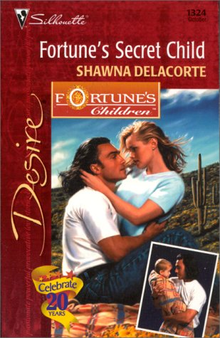 Fortune's Secret Child (Fortune's Children, The Grooms) (Silhouette Desire, No. 1324), SHAWNA DELACORTE