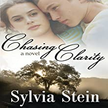 Chasing Clarity Audiobook by Sylvia Stein Narrated by Katie Welburn