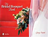 img - for The Bridal Bouquet Book book / textbook / text book