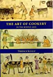 The Art of Cookery in the Middle Ages (Studies in Anglo-Saxon History)