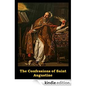 The Confessions of Saint Augustine (Optimized for Kindle)
