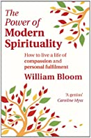 The Power Of Modern Spirituality: How to Live a Life of Compassion and Personal Fulfilment (English Edition)